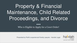 Property & Financial Maintenance, Child Related Proceedings, and Divorce - Havilah Legal