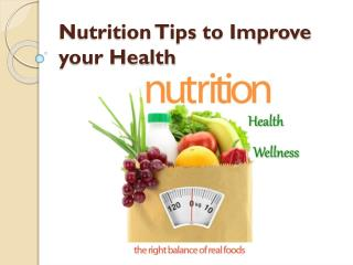 Nutrition Tips to Improve your Health