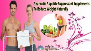 Ayurvedic Appetite Suppressant Supplements To Reduce Weight Naturally