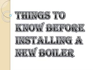 Take Care Before You Go ahead and Install a New Boiler