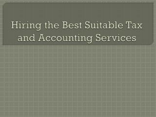 Hiring the Best Suitable Tax and Accounting Services