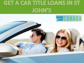 Get a car title loans in st john's
