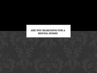 Are You Searching for a Rental Home?