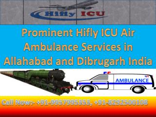 Emergency Air Ambulance in Allahabad and Dibrugarh