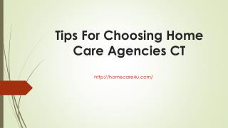 Tips for choosing home care agencies ct