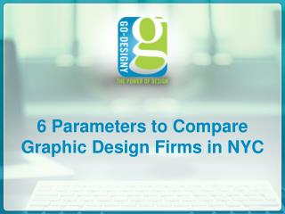 6 Parameters to Compare Graphic Design Firms in NYC