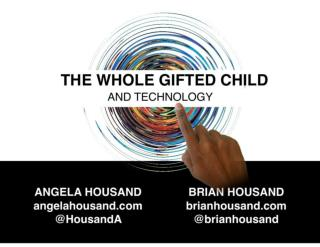 The Whole Gifted Child and Technology TAGT 2016