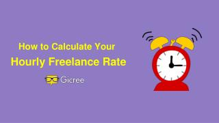 How to Calculate Your Hourly Freelance Rate