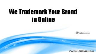 You can apply for your trade mark services with online