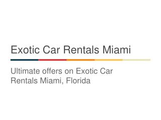 Best Service to Rent Exotic Cars in Miami