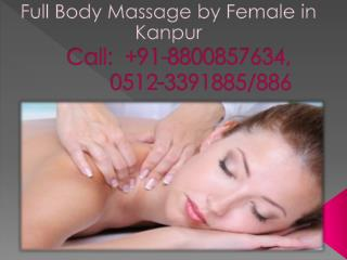 Enjoy your Life without stress through full body massage by female in Kanpur