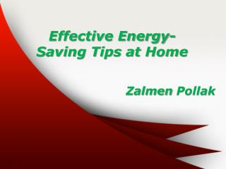 Effective Energy-Saving Tips at Home by Zalmen Pollak