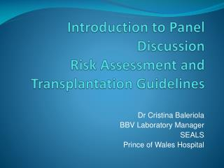 Introduction to Panel Discussion Risk Assessment and Transplantation Guidelines