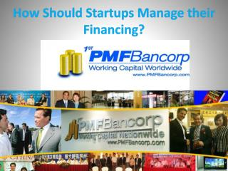 How Should Startups Manage their Financing?