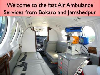 Welcome to the fast Air Ambulance Services from Bokaro and Jamshedpur