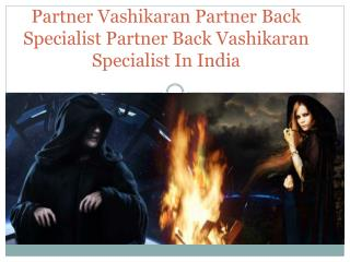 Baba Ji Vashikaran Specialist in India