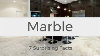 7 Surprising Facts About Marble