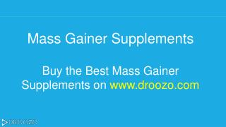 Buy the Best Mass Gainer Supplements Online in India on Droozo.com