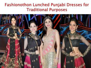 Fashionothon lunched punjabi dresses for traditional purposes