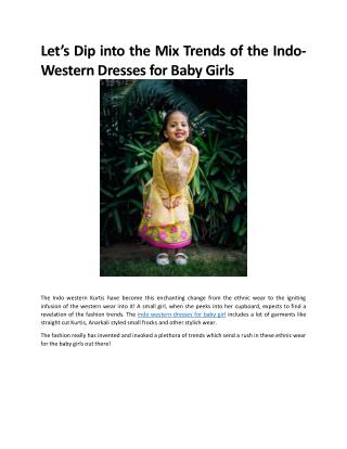 Let's Dip into the Mix Trends of the Indo-Western Dresses for Baby Girls