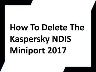 How To Delete The Kaspersky NDIS Miniport 2017
