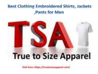Best Clothing Embroidered Shirts, Jackets ,Pants for Men