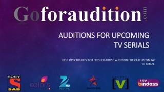 Get a platform to find Auditions for Upcoming TV Serials