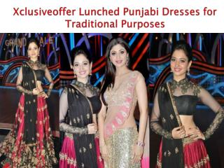 Xclusiveoffer Lunched Punjabi Dresses for Traditional Purposes