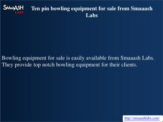 Ten pin bowling equipment for sale from Smaaash Labs