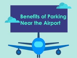 Benefits of Parking Near the Airport