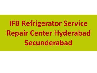 IFB Refrigerator Service Repair Center Hyderabad Secunderabad