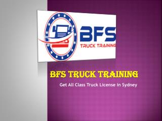 Get HR licence at BFS Truck Training