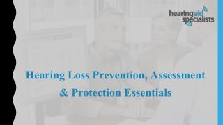 Hearing Loss Prevention, Assessment & Protection Essentials