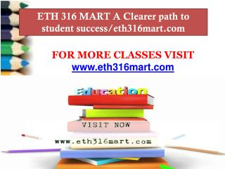 ETH 316 MART A Clearer path to student success/eth316mart.com