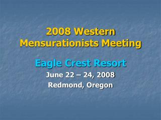 2008 Western Mensurationists Meeting
