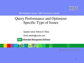 Query Performance and Optimizer Specific Type of Issues