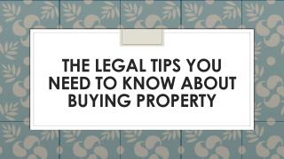The Legal Tips You Need To Know About Buying Property