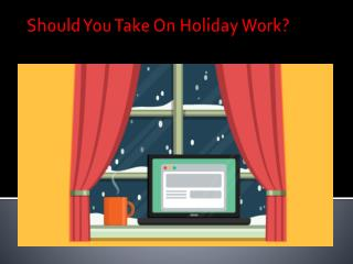 Should You Take On Holiday Work?