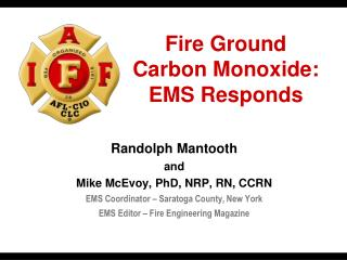 Fire Ground Carbon Monoxide: EMS Responds