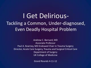 I Get Delirious- Tackling a Common, Under-diagnosed, Even Deadly Hospital Problem