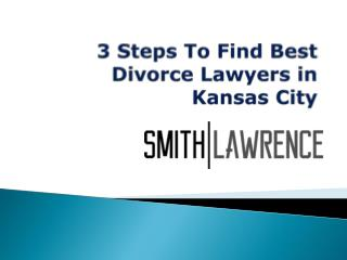 3 Steps To Find Best Divorce Lawyers in Kansas City