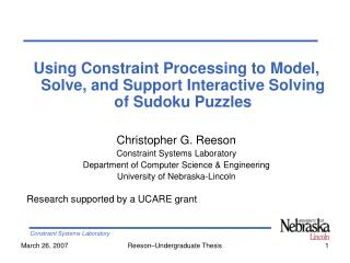 Using Constraint Processing to Model, Solve, and Support Interactive Solving of Sudoku Puzzles Christopher G. Reeson Con