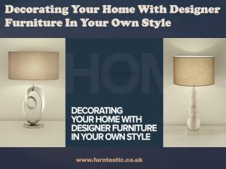 Decorating Your Home With Designer Furniture In Your Own Style