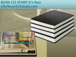 BUSN 115 STUDY It's Your Life/busn115study.com