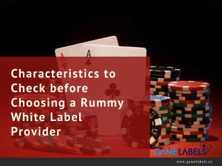 Characteristics to Check before Choosing a Rummy White Label Provider