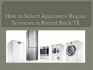 How to select Best Applaicne repair services in Round Rock TX