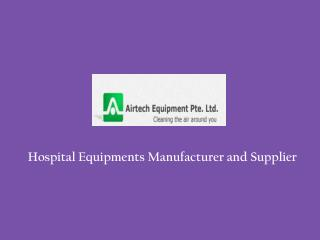 Hospital Equipments Manufacturer and Supplier