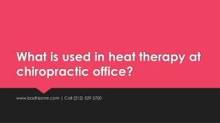 What is used in heat therapy at chiropractic office?