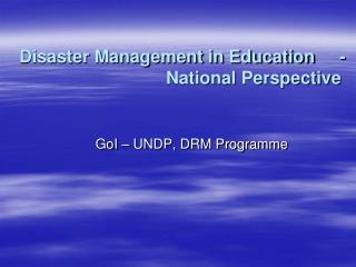 Disaster Management in Education -     National Perspective