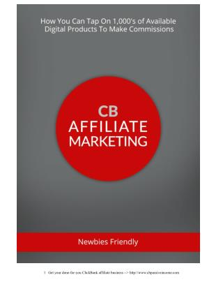 CB Affiliate Marketing - Exactly how super affiliates are doing it.